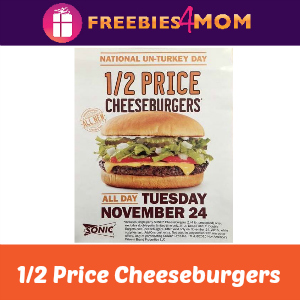 1/2 Price Cheeseburgers at Sonic Nov. 24