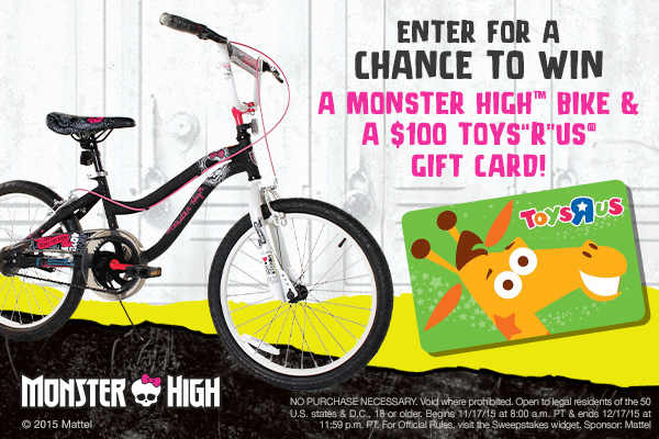"Monster High Bike & $100 Toys""R""Us Gift Card Sweepstakes"