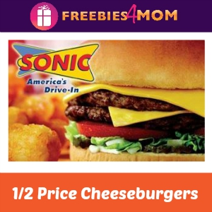 1/2 Price Cheeseburgers at Sonic Today