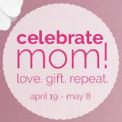 Bon-Ton Celebrate Mom