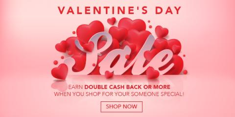 Double Cash Back for Valentine's Day