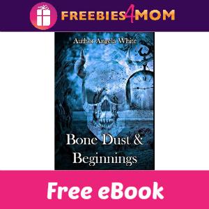 Free eBook: Bone Dust and Beginnings