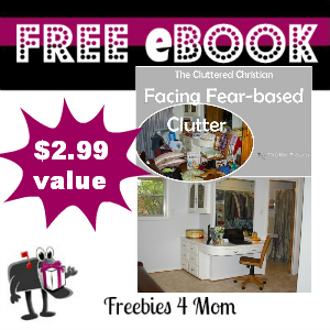 Free eBook: The Cluttered Christian: Facing Fear-based Clutter ($2.99 Value)