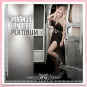 Miranda Lambert Platinum CD