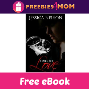Free eBook: Remember Love ($2.99 Value)