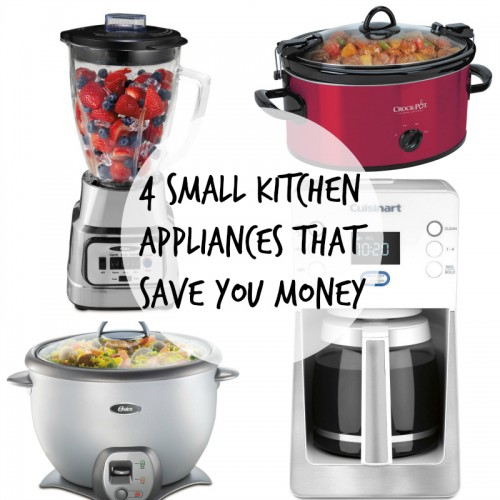 4 Small Kitchen Appliances that Save You Money in the Kitchen