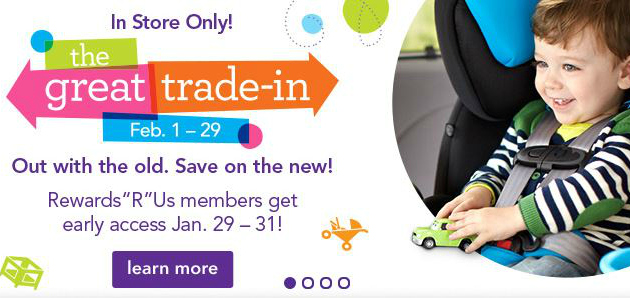 "Babies""R""Us The Great Trade-In Savings Event February 1-29"