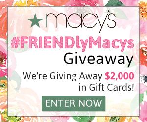 $2,000 Macy's Giveaway (40 winners of $50 Macy's gift card)