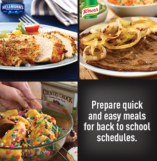Prepare quick and easy meals for back to school schedules with Hellmann's, Knorr and Country Crock