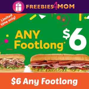 Any Footlong $6 at Subway