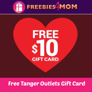 Free $10 Tanger Outlet Gift Card (thru 2/14)