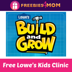 Free Lowe's Build & Grow Kids Clinic Mar. 14