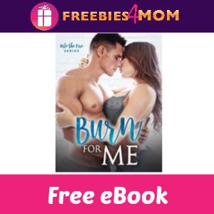 Free eBook: Burn For Me ($3.99 Value)