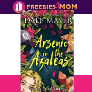 🌺Free eBook: Arsenic in the Azaleas ($0.99 value)
