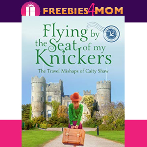 🏰Free eBook: Flying by the Seat of My Knickers ($0.99 value)