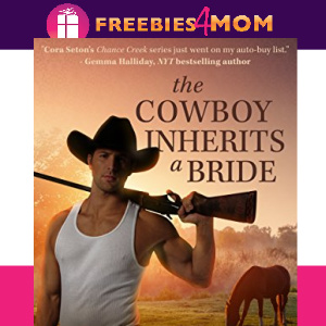🐴Free eBook: The Cowboy Inherits a Bride ($2.99 value)
