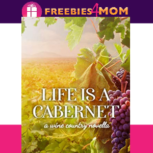 🍷Free eBook: Life is a Cabernet ($2.99 value)