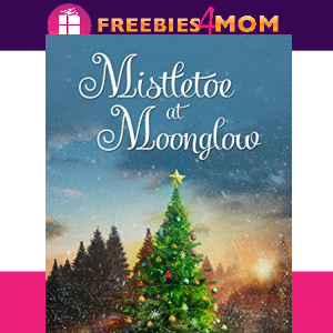 🎅Free eBook: Mistletoe at Moonglow ($2.99 value)