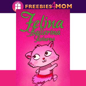 💌Free eBook: Felina Ballerina Returns ($0.99 value)