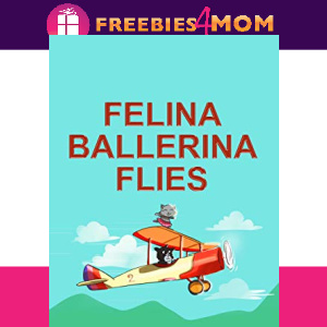 ✈️Free eBook: Felina Ballerina Flies ($0.99 value)