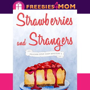 🍓Free eBook: Strawberries and Strangers ($2.99 value)