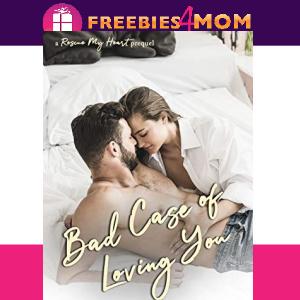💞Free eBook: Bad Case of Loving You ($0.99 value)