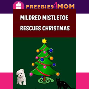 🎅Free eBook: Mildred Mistletoe Rescues Christmas ($0.99 value)
