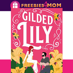 ❤️Free eBook: Gilded Lily ($4.99 value)